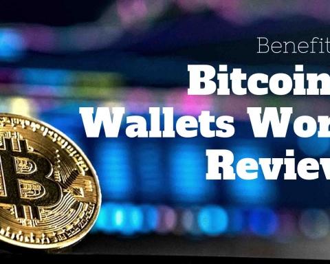 Benefits of Bitcoin & Wallets World Reviews - Bridge Town Herald